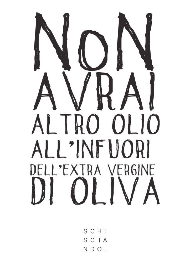 Regola numero 1 L'olio extravergine d'oliva